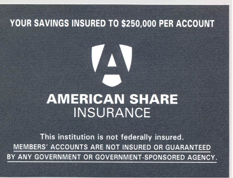 ASI Your deposits are insured to $250,000 per account. This institution is not federally insured.
